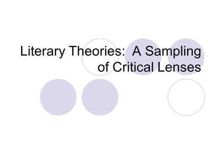 Literary Theories: A Sampling of Critical Lenses.