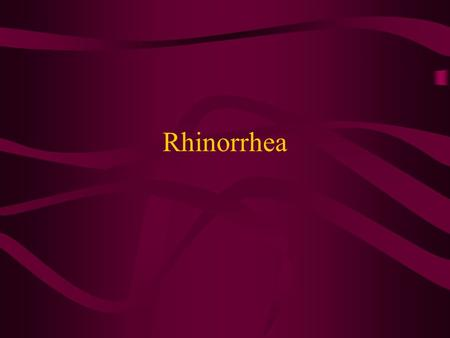 Rhinorrhea. Concept In traditional Chinese medicine,rhinorrhea is mainly mainly characterized by turbid nasal discharge,also known as Nao Lou(sinusitis.