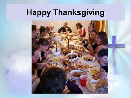 Happy Thanksgiving. Lose No One 1.Focus on being child like Christians.