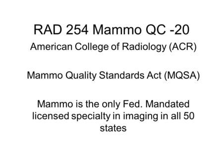 RAD 254 Mammo QC -20 American College of Radiology (ACR)