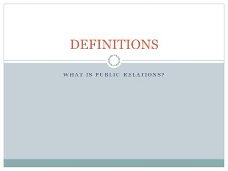 WHAT IS PUBLIC RELATIONS? DEFINITIONS. But first – Beyonce.