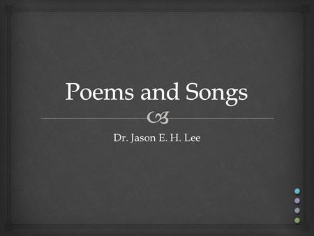 Dr. Jason E. H. Lee. Adam had 'em. TTONE TRHYME TFORM TIMAGERY.