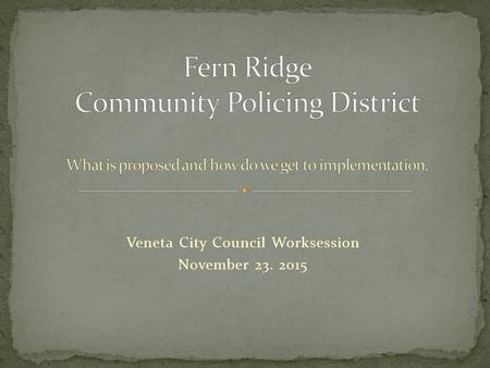 Veneta City Council Worksession November 23. 2015.