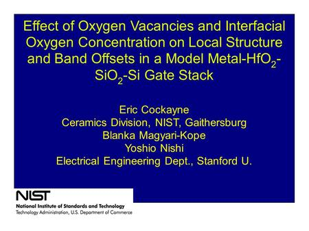Effect of Oxygen Vacancies and Interfacial Oxygen Concentration on Local Structure and Band Offsets in a Model Metal-HfO 2 - SiO 2 -Si Gate Stack Eric.