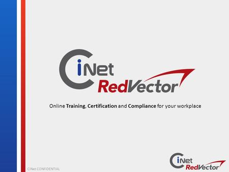 CiNet CONFIDENTIAL Online Training, Certification and Compliance for your workplace.
