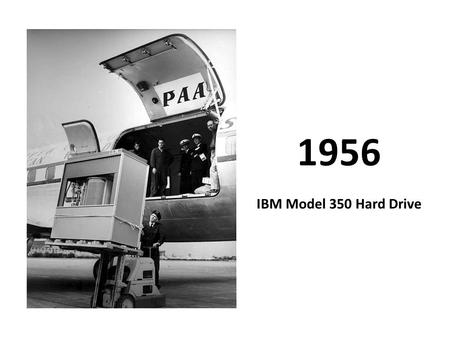 1956 IBM Model 350 Hard Drive. 5MB! 2000 lbs $3,000/month.