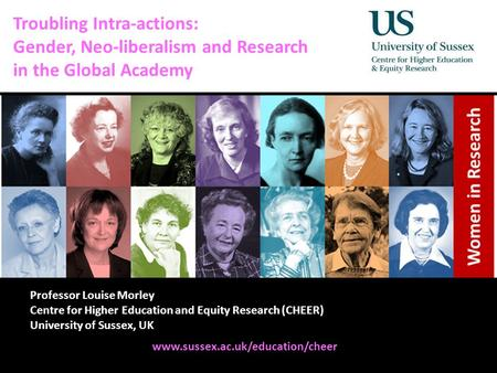 Diversity, Democratisation and Difference: Theories and Methodologies Troubling Intra-actions: Gender, Neo-liberalism and Research in the Global Academy.