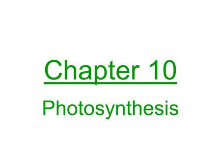 Chapter 10 Photosynthesis. main idea: making glucose autotroph – self-feeder; -organism which makes its own food a) phototrophic – uses light b) chemotrophic.