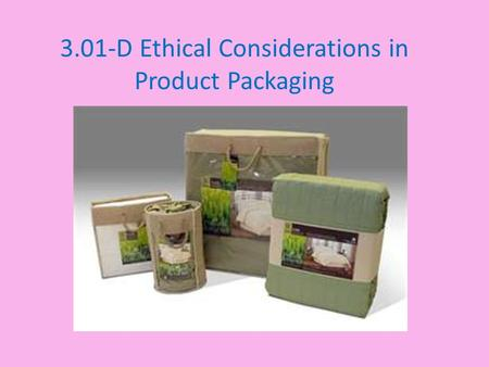 3.01-D Ethical Considerations in Product Packaging.
