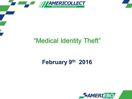 """Medical Identity Theft"" February 9 th 2016. COLLECTION AGENCY Ridiculously nice…"