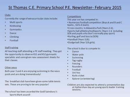 St Thomas C.E. Primary School P.E. Newsletter- February 2015 Clubs Currently the range of extracurricular clubs include: Multi sports Kickboxing Gymnastics.