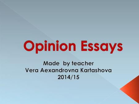 Made by teacher Vera Aexandrovna Kartashova 2014/15