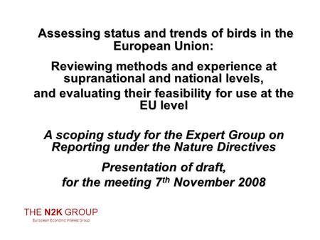 Assessing status and trends of birds in the European Union: Assessing status and trends of birds in the European Union: Reviewing methods and experience.
