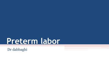 Preterm labor Dr dabbaghi. Preterm birth refers to a delivery that occurs before 37 weeks of gestation. It may or may not be preceded by preterm labor.