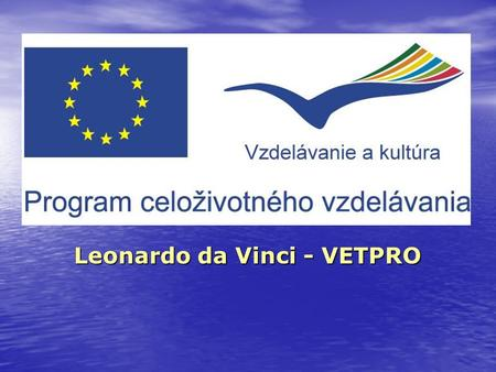 "Leonardo da Vinci - VETPRO. T.E.L.L. Teachers ""know - how"" Exchange within Lifelong Learning Main goals of project:   Exchange ""know – how"" of technical."