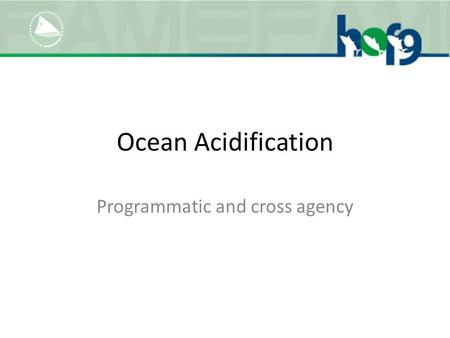 Ocean Acidification Programmatic and cross agency.