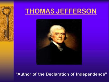 "THOMAS JEFFERSON ""Author of the Declaration of Independence"""