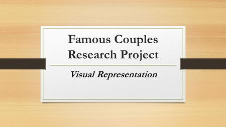 Famous Couples Research Project Visual Representation.