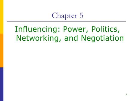 Influencing: Power, Politics, Networking, and Negotiation
