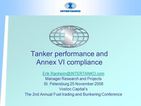 Tanker performance and Annex VI compliance Manager Research and Projects St. Petersburg 25 November 2008 Vostoc Capital's The.