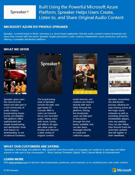 Built Using the Powerful Microsoft Azure Platform, Spreaker Helps Users Create, Listen to, and Share Original Audio Content MICROSOFT AZURE ISV PROFILE: