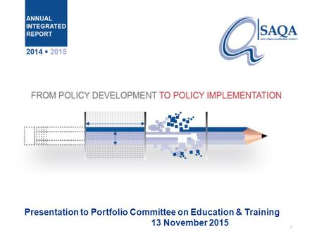 1 Presentation to Portfolio Committee on Education & Training 13 November 2015.