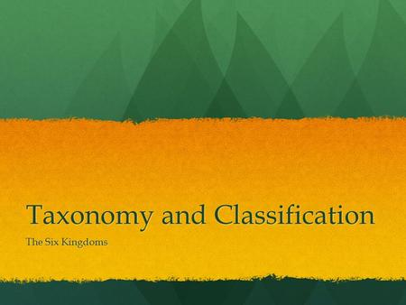 Taxonomy and Classification The Six Kingdoms. Archaebacteria.
