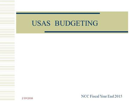2/19/2016 USAS BUDGETING NCC Fiscal Year End 2015.