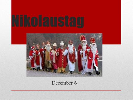 Nikolaustag December 6. Wer war Sankt Nikolaus? Nikolaus of Myra was born 15 March 270 and died 6 December 343 at the age of 73 in what is now Turkey.