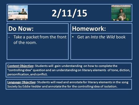 2/11/15 Do Now: -Take a packet from the front of the room. Homework: Get an Into the Wild book Content Objective: Content Objective: Students will gain.