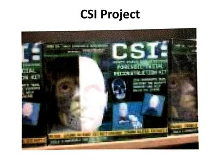 CSI Project. Task Your objective is to discover who the murderer is. You will need to use logic and reasoning to gather your evidence. Examine all the.