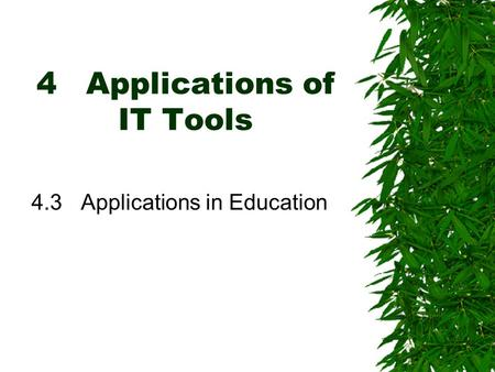 4Applications of IT Tools 4.3Applications in Education.
