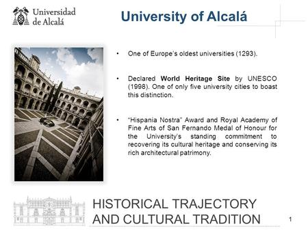 1 One of Europe's oldest universities (1293). Declared World Heritage Site by UNESCO (1998). One of only five university cities to boast this distinction.