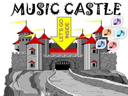 MUSIC CASTLE LET'S GO INSIDE. HERE ARE SOME MUSICAL INSTRUMENTS piano violin drum cello trumpet saxophone guitar.