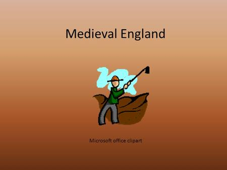Medieval England Microsoft office clipart. This multimedia presentation was created following the Fair Use Guideline for Educational Multimedia. Certain.