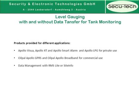 Level Gauging with and without Data Tansfer for Tank Monitoring Products provided for different applications: Apollo Visua, Apollo XT and Apollo Smart.