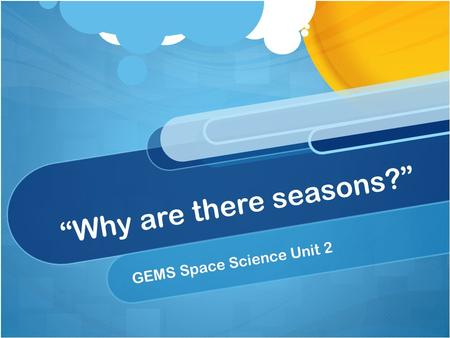 """Why are there seasons?"" GEMS Space Science Unit 2."