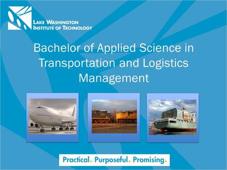 Bachelor of Applied Science in Transportation and Logistics Management.