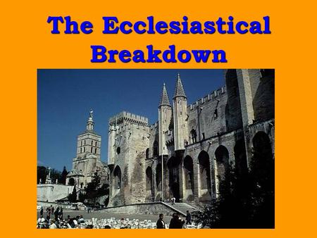 The Ecclesiastical Breakdown. 13th Century Papacy Innocent IIIInnocent III –Plentitude of Power – authority to declare saints, disposed benefices, centralize.