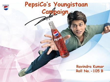 Ravindra Kumar Roll No.-105 B PepsiCo's Youngistaan Campaign.