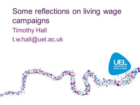 Some reflections on living wage campaigns Timothy Hall