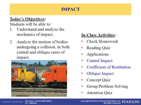 IMPACT Today's Objectives: Students will be able to: