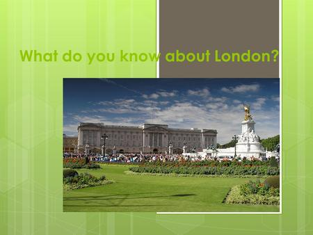 What do you know about London?. Unscramble the words  bebay  numontme  retteha  distamu  liaparmetn  umsemu  legalry  nemaic  aresqu.