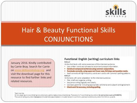 Hair & Beauty Functional Skills CONJUNCTIONS January 2016. Kindly contributed by Carrie Bray. Search for Carrie on www.skillsworkshop.org and visit the.