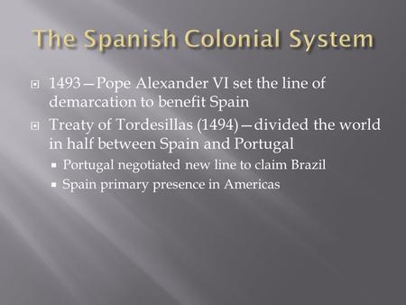 The Spanish Colonial System
