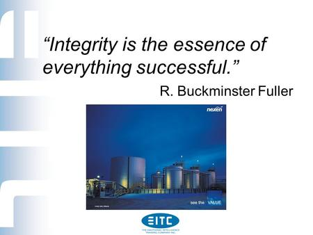 """Integrity is the essence of everything successful."" R. Buckminster Fuller."