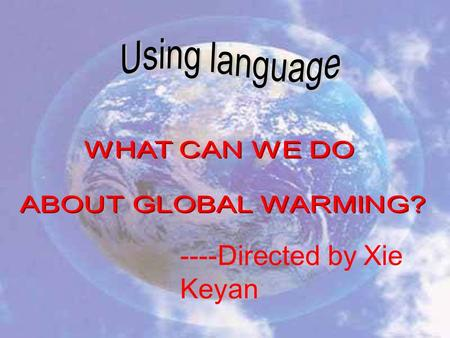 ----Directed by Xie Keyan. Revision global warming.