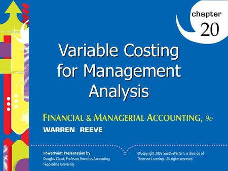1 Variable Costing for Management Analysis 20. 2 Describe and illustrate income reporting under variable costing and absorption costing. Objective 1 20-1.