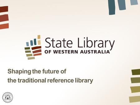 Shaping the future of the traditional reference library.