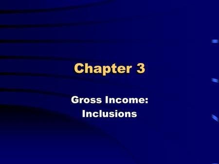 Chapter 3 Gross Income: Inclusions. Learning Objectives Explain the difference between economic, accounting, and tax concepts of income Explain the principles.